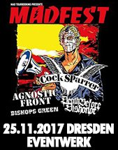 MAD FEST 2017 feat. COCK SPARRER, AGNOSTIC FRONT, DEATH BEFORE DISHONOR, BISHOPS GREEN and many more.. am 25.11.2017 in Dresden, EVENTWERK