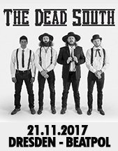 THE DEAD SOUTH (CAN) am 21.11.2017 in Dresden, BEATPOL