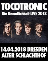 TOCOTRONIC am 14.04.2018 in Dresden, Alter Schlachthof