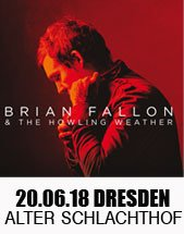BRIAN FALLON & THE HOWLING WEATHER am 20.06.2018 in Dresden, Alter Schlachthof
