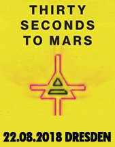 THIRTY SECONDS TO MARS am 22.08.2018 in Dresden, MESSE DRESDEN
