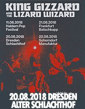 KING GIZZARD AND THE LIZARD WIZARD am 20.08.2018 in Dresden, Alter Schlachthof