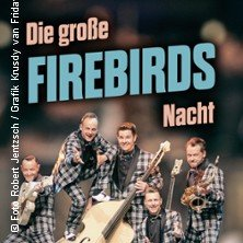 DIE GROSSE FIREBIRDS NACHT