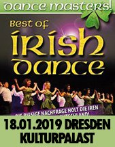 DANCE MASTERS! - BEST OF IRISH DANCE am 18.01.2019 in Dresden, Konzertsaal im Kulturpalast Dresden