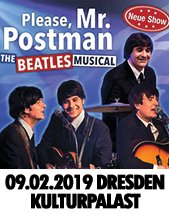 PLEASE MR. POSTMAN - THE BEATLES MUSICAL am 09.02.2019 in Dresden, Konzertsaal im Kulturpalast Dresden
