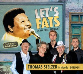 THOMAS STELZER & FRIENDS: Let's Fats - Our Tribute to Fats Domino