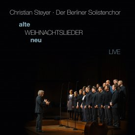 CHRISTIAN STEYER & DER BERLINER SOLISTENCHOR