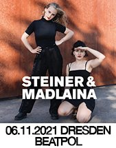 STEINER & MADLAINA am 06.11.2021 in Dresden, BEATPOL